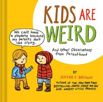 Kids-are-weird_9781452118703_large